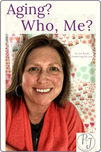 "smiling woman, author, with text ""aging? Who, me?"""