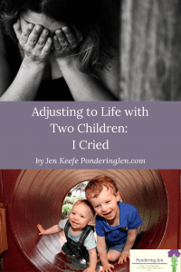 adjusting to life with two children I cried