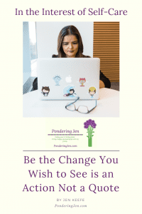 "image of woman in front of computer with text ""be the change you wish to see is an action not a quote"""