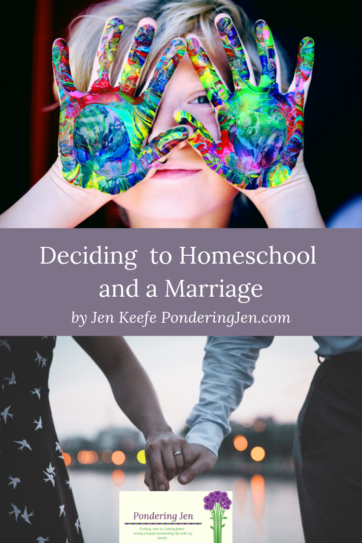 Deciding to Homeschool and a Marriage