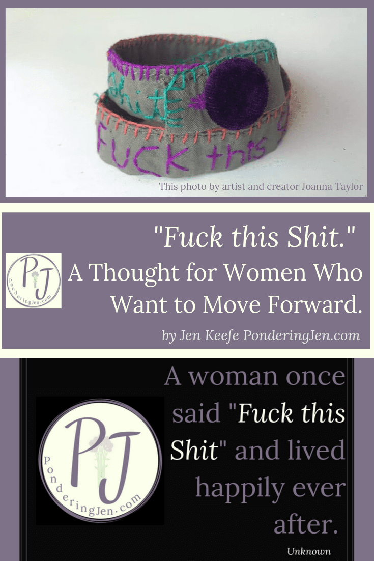 Fuck This Shit: For Women Who Want to Move Forward