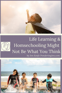 Little boy in cape with title of piece in text life learning and homeschooling might not be what you think
