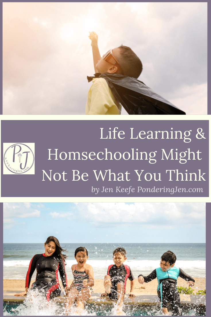 Life Learning and Homeschooling Might Not Be What You Think