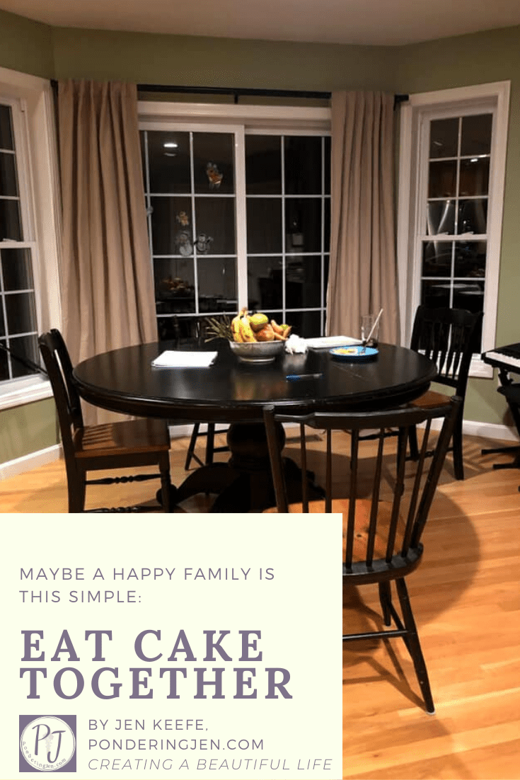"picture of kitchen text reads ""maybe a happy family is this simple: eat cake together"