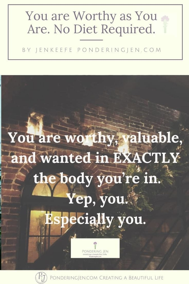 You are Worthy as You Are. No Diet Required.