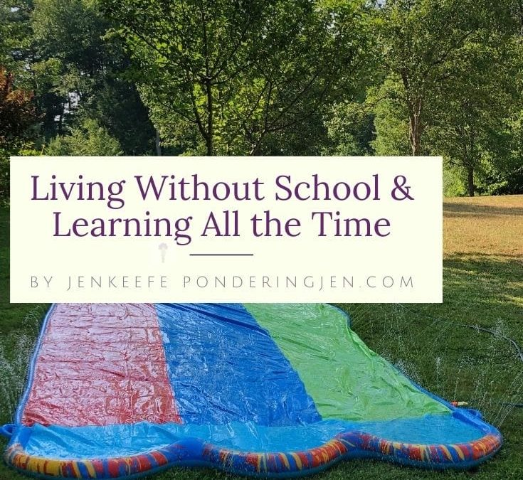 Living Without School and Learning All the Time