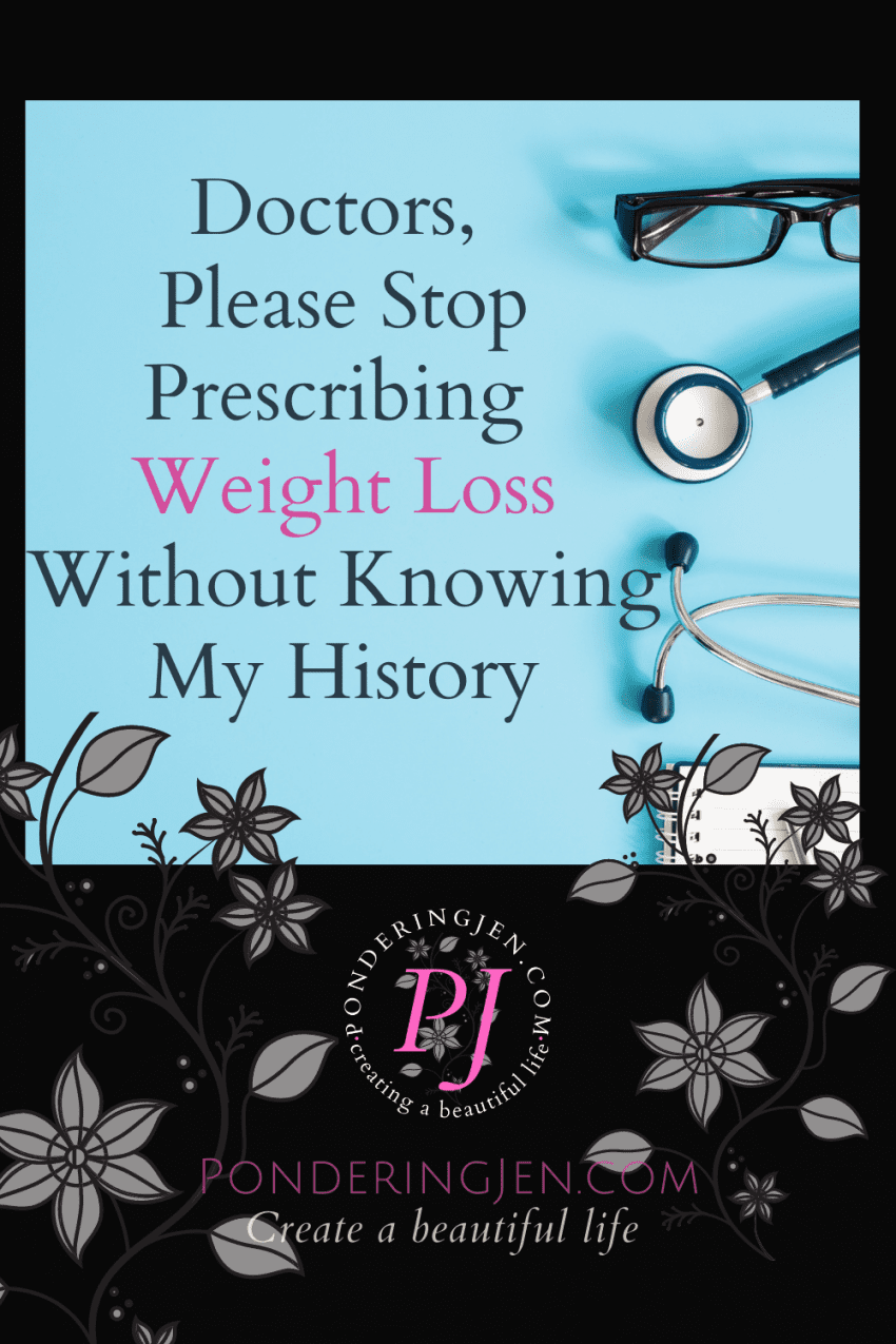 "image of stethoscope and glasses with text ""doctors please stop prescribing weight loss without knowing my history"""